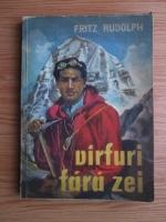 Fritz Rudolph - Varfuri fara zei
