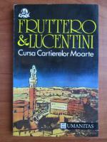 Fruttero & Lucentini - Cursa Cartierelor Moarte