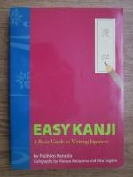 Fujihiko Kaneda - Easy kanji. Abasic guide towriting japanese