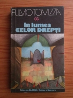 Anticariat: Fulvio Tomizza - In lumea celor drepti