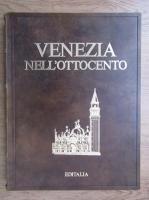 Anticariat: G. A. Cibotto - Venezia nell'ottocento