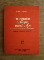 Anticariat: G. Beldescu - Ortografie, ortoepie, punctuatie