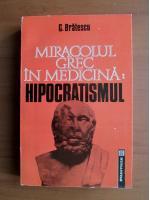 G. Bratescu - Miracolul grec in medicina: hipocratismul