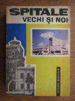 G. Bratescu - Spitale vechi si noi