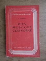 Anticariat: G. Calinescu - Kiev, Moscova, Leningrad