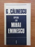G. Calinescu - Opera lui Mihai Eminescu (volumul 2)
