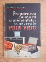 Anticariat: G. Faciu, T. Otel - Prepararea culinara a alimentelor conservate prin frig