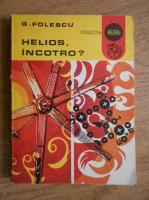 Anticariat: G. Folescu - Helios, incotro