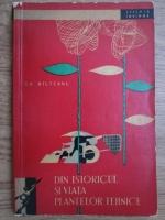 G. H. Bilteanu - Din istoricul si viata plantelor tehnice