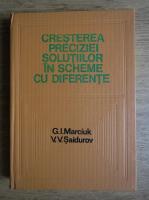 Anticariat: G. I. Marciuk, V. V. Saidurov - Cresterea preciziei solutiilor in scheme cu diferente