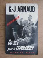 Anticariat: G. J. Arnaud - Du Ble pour le commander