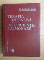 Anticariat: G. Litarczek - Terapia intensiva a insuficientei pulmonare