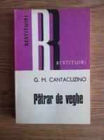 G. M. Cantacuzino - Patrar de veghe. Restituiri