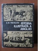 G. M. Trevelyan - Istoria ilustrata a Angliei