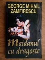 G. M. Zamfirescu - Maidanul cu dragoste