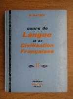 Anticariat: G. Mauger - Cours de langue et de civilisation francaises (volumul 2)