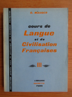 G. Mauger - Cours de langue et de civilisation francaises (volumul 3)