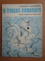 G. Mauger - Le francais elementaire. Methode progressive de francais usuel