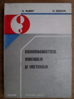 Anticariat: G. Nubert, H. Bignion - Radiodiagnosticul rinichiului si ureterului