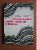 G. Parvu - Petrologia aplicata a rocilor carbonatice sedimentare