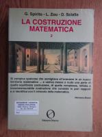 Anticariat: G. Spirito - La construzione matematica (volumul 2)