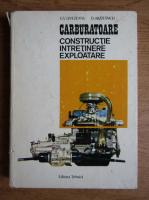 G. V. Livezeanu, Dan Abaitancei - Carburatoare. Constructie, intretinere, exploatare