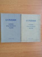 Anticariat: G. V. Plehanov - Opere filozofice alese (2 volume)