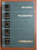 Anticariat: G. W. F. Hegel - Istoria filozofiei (volumul 2)