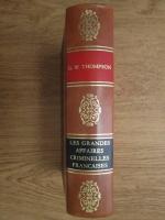 G. W. Thompson - Les Grandes Affaires Criminelles Francaises
