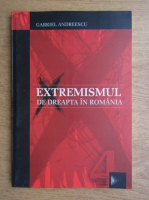 Gabriel Andreescu - Extremismul de dreapta in Romania