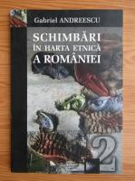 Anticariat: Gabriel Andreescu - Schimbari in harta etnica a Romaniei (volumul 12)