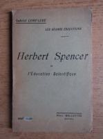 Anticariat: Gabriel Compayre - Herbert Spencer et l'education scientifique (1925)
