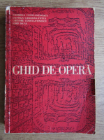 Gabriel Constantinescu, Daniela Caraman Fotea - Ghid de opera