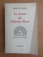 Anticariat: Gabriel Cousin - Le drame du Fukuryu Maru