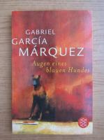 Gabriel Garcia Marquez - Augen eines blauen Hundes