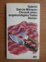 Gabriel Garcia Marquez - Chronik eines angekundigten Todes