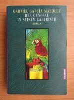 Gabriel Garcia Marquez - Der general in Seinem Labyrinth