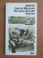 Anticariat: Gabriel Garcia Marquez - Die bose Stunde / Ceas rau