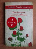 Gabriel Garcia Marquez - Douasprezece povestiri calatoare