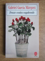 Gabriel Garcia Marquez - Douze contes vagabonds