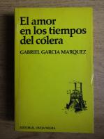 Gabriel Garcia Marquez - El amor en los tiempos del colera