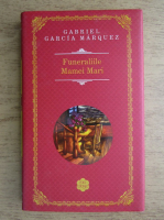 Gabriel Garcia Marquez - Funeraliile mamei mari