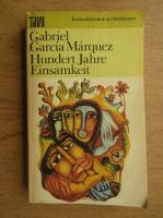 Gabriel Garcia Marquez - Hundert Jahre Einsamkeit