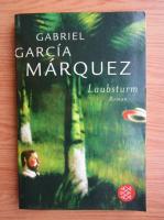 Anticariat: Gabriel Garcia Marquez - Laubsturm