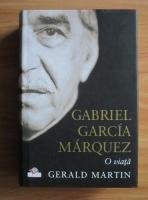 Gabriel Garcia Marquez - O viata
