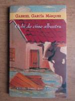 Gabriel Garcia Marquez - Ochi de caine albastru