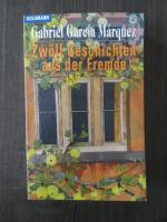 Gabriel Garcia Marquez - Zwolf Geschichten aus der Fremde