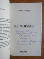 Anticariat: Gabriel Gheorghe - Duh si reverie (cu autograful autorului)