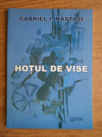 Anticariat: Gabriel I. Nastase - Hotul de vise