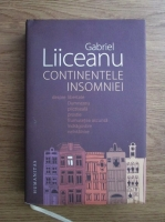 Anticariat: Gabriel Liiceanu - Continentele insomniei